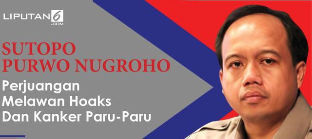 Sebagai Kepala Pusat Data Informasi dan Humas BNPB, Sutopo Purwo Nugroho selalu menyampaikan kebenaran data dan informasi terkait setiap bencana yang melanda Tanah Air. Sosok Sutopo dikenal tak pernah lelah walaupun divonis dokter menderita penyakit ...