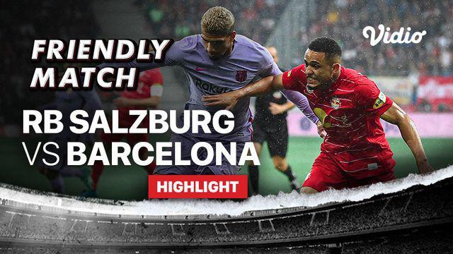 Berita video highlights laga persahabatann, RB Salzburg Vs Barcelona, Kamis (5/8/21).