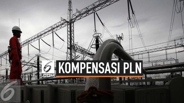 PLN berjanji akan membayarkan kompensasi ke pelanggan yang mengalami pemadaman listrik pada September 2019.