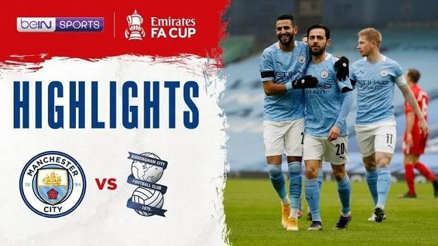 Berita video highlights Piala FA, Manchester City Vs Birmingham, Minggu (11/1/21)