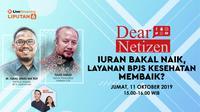 Live Streaming Dear Netizen: Iuran Bakal Naik, Layanan BPJS Kesehatan Membaik?