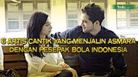 6 Artis cantik yang menjalin asmara dengan pesepak bola Indonesia (Bola.com/Samsul Hadi)