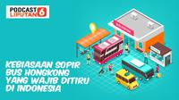 Podcast otomotif: Kebiasaan Sopir Bus Hongkong yang Wajib Ditiru di Indonesia