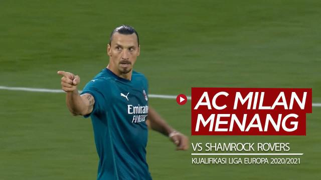 Berita video highlights kemenangan AC Milan atas Shamrock Rovers pada babak kedua Kualifikasi Liga Europa 2020/2021 berkat gol dari Zlatan Ibrahimovic dan Hakan Calhanoglu, Jumat (18/9/2020) dinihari WIB.