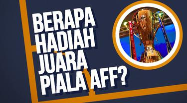 Berapa hadiah yang akan dibawa pulang juara Piala AFF tahun ini? Bagaimana dengan hadiah juara Piala Eropa dan Piala Dunia?