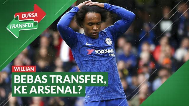 Berita Video Bursa Transfer: Tinggalkan Chelsea Dengan Status Bebas Transfer, Willian ke Arsenal?