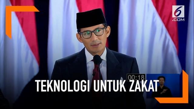 Sandiaga Uno akan gunakan teknologi untuk meningkatkan pemasukan zakat di Indonesia.