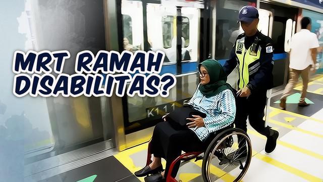 MRT Jakarta harus bisa diakses oleh seluruh warga yang berdomisili di DKI maupun dari luar kota, termasuk para disabilitas. Sudahkah MRT di Jakarta ramah disabilitas?