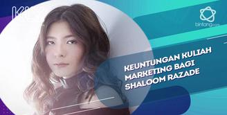 Pilih kuliah jurusan marketing, ini keuntungan bagi Shaloom Razade.
