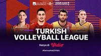 Jadwal dan Live Streaming Liga Voli Turki 2021 di Vidio Pekan Ini. (Sumber : dok. vidio.com)