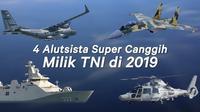 Tiap tahun, TNI terus memperbarui Alat Utama Sistem Senjata (alutsista). Pada 2019, beberapa alutsista modern akan dimiliki TNI.