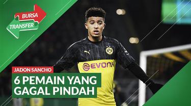 Berita Video Jadon Sancho dan 5 pemain besar yang gagal pindah di bursa transfer 2020
