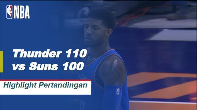 Paul George selesai dengan 32 poin dan 11 rebound dan Steven Adams menambah angka tertinggi musim ini 26 poin dengan 10 rebound ketika Thunder memenangkan pertandingan ketiga mereka secara beruntun dengan kemenangan 110-100 atas Suns.