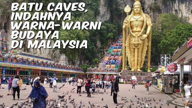 Batu Caves merupakan objek wisata yang cukup populer di Malaysia. Tampat ini juga menjadi pusat ibadah umat Hindu di Malaysia.