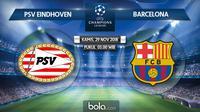 Liga Champions 2018 PSV Eindhoven vs Barcelona (Bola.com/Adreanus Titus)