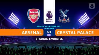 Sedang bertanding, Link Live Streaming Liga Inggris Arsenal vs Crystal Palace