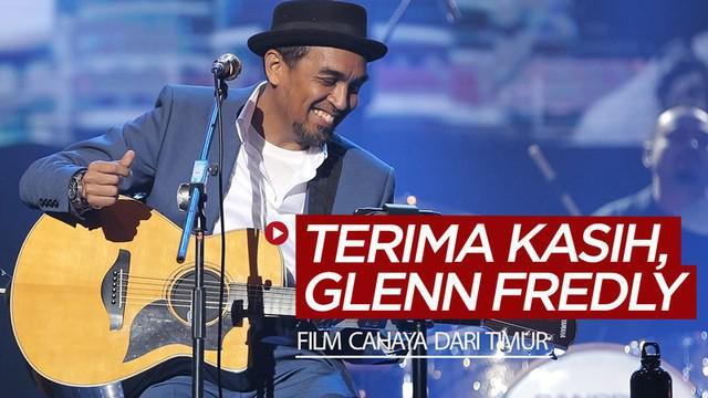 Berita video mengenang mendiang penyanyi ternama Glenn Fredly, yang pernah mempersembahkan film sepak bola, Cahaya dari Timur.