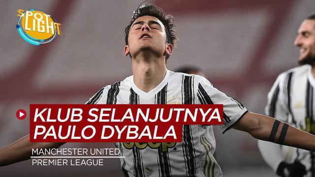 Berita video spotlight yang membahas tentang klub Premier League selanjutnya Paulo Dybala.