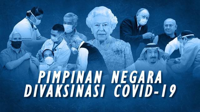 Beberapa pimpinan negara di dunia kini telah menerima suntikan vaksin Virus Corona COVID-19.