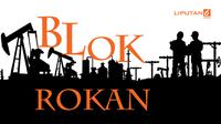 banner Blok Rokan (Liputan6.com/Triyasni)