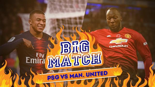 Berita video Big Match yang akan mempertemukan Paris Saint-Germain menghadapi Manchester United di leg kedua Liga Champions, Kamis (7/3/2019) dinihari WIB.