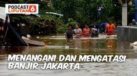 PODCAST NEWS: Menangani dan Mengantisipasi Banjir Jakarta