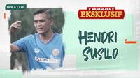 Wawancara Eksklusif - Hendri Susilo (Bola.com/Adreanus Titus)