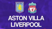 Liga Inggris: Aston Villa vs Liverpool. (Bola.com/Dody Iryawan)
