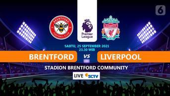 Brentford vs Liverpool di Liga Inggris Sudah Main, Klik di Sini untuk Link Live Streamingnya