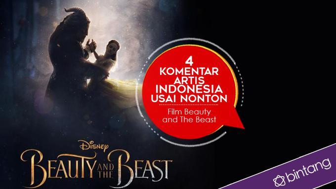 4 Komentar Artis Indonesia Usai Nonton Film Beauty and The ...