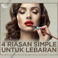 4 Riasan Simple yang Bisa Kamu Coba Saat Lebaran