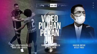 Berita 3 Video Pilihan Minggu Ini, Gol Spektakuler dari Liga Brasil dan Vaksin Untuk Atlet PBSI