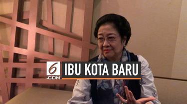 Presiden ke-5 RI Megawati Soekarnoputri angkat bicara soal pemindahan Ibu Kota ke Kalimantan Timur. Megawati meminta ada tim khusus yang mengkaji soal pemindahan Ibu Kota.