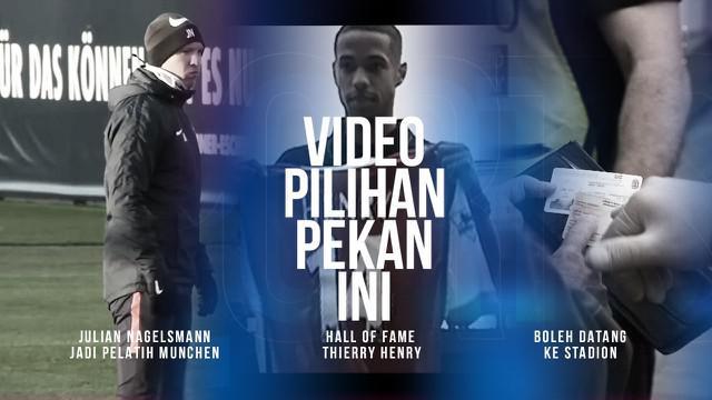 Berita Video 3 Video Pilihan Minggu Ini, Julian Nagelsmann Latih Bayern Munchen dan Thierry Henry Masuk Hall of Fame Liga Inggris