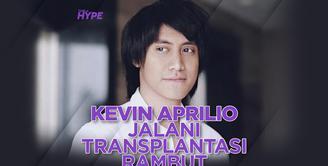 Apa alasan Kevin Aprilio jalani transplantasi rambut? Yuk, kita cek video di atas!