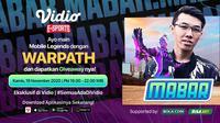 Main Bareng Mobile Legends bersama Warpath, Kamis (19/11/2020) pukul 19.00 WIB dapat disaksikan melalui platform streaming Vidio, laman Bola.com, dan Bola.net. (Sumber: Vidio)