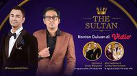 The Sultan SCTV. (Sumber: Vidio)