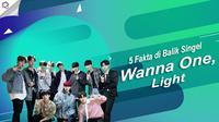Yuk, mengintip 5 fakta di balik single terbaru Wanna One yang bertajuk Light berikut ini. (Foto: Twitter/WannaOne_twt, Desain: Nurman Abdul Hakim/Bintang.com)