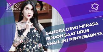 Curhatan Sandra Dewi saat mengurus anak.