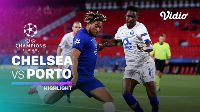Berita Video Highlights Liga Champions, Chelsea Lolos ke Semifinal Usai Menang Agregat atas FC Porto