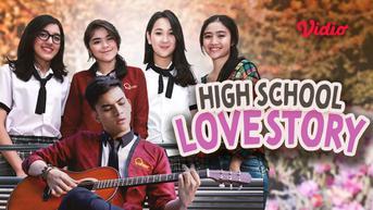 High School Love Story, Sinetron Musikal yang Bisa Ditonton Lagi Lewat Vidio