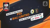 Piala Menpora 2021 PSS vs Bali United. (Liputan6.com/Trie Yasni)