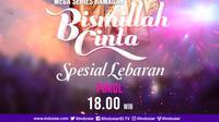 Bismillah Cinta adalah mega series Ramadan Penuh Berkah 2021 di Indosiar, tayang perdana Senin, 12 April 2021 Pukul 18.00 WIB
