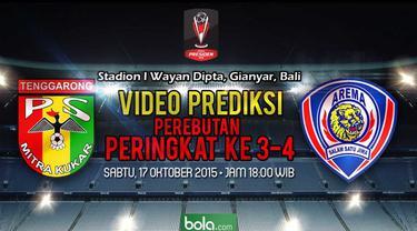 Video Prediksi perebutan peringkat 3-4 antara Mitra Kukar melawan Arema Cronus yang akan berlangsung pada Sabtu (17/10/2015).