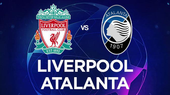 Saksikan Live Streaming Liga Champions Liverpool Vs Atalanta Dunia Bola Com