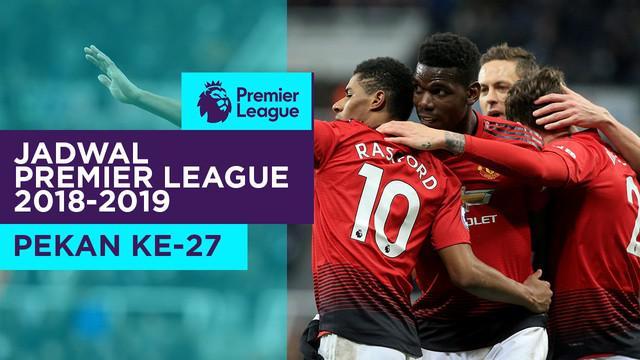 Berita video jadwal Premier League 2018-2019 pekan ke-27. Liverpool tantang Manchester united di Old Trafford, Minggu (24/2/2019).