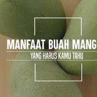 Manfaat buah mangga. (Foto: Daniel Kampua, Digital Imaging: Nurman Abdul Hakim/Bintang.com)