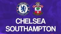 Liga Inggris: Chelsea vs Southampton. (Bola.com/Dody Iryawan)