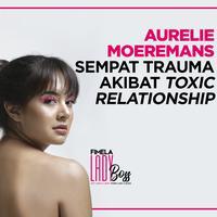 LADY BOSS: Kehidupan Aurelie Moeremans Setelah Alami Toxic Relationship