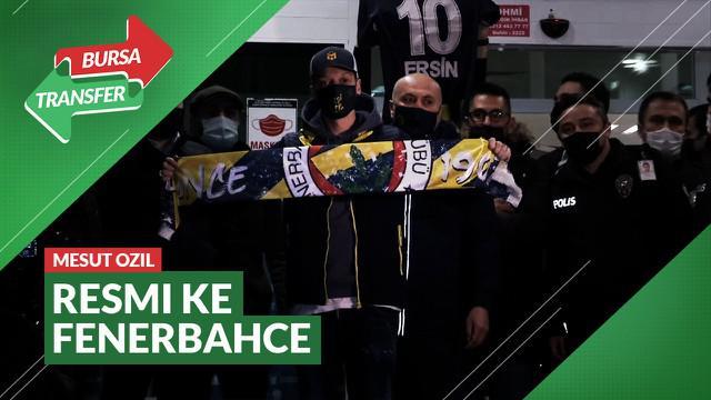 Berita Video Mesut Ozil Resmi ke Fenerbahce dan Tinggalkan Arsenal